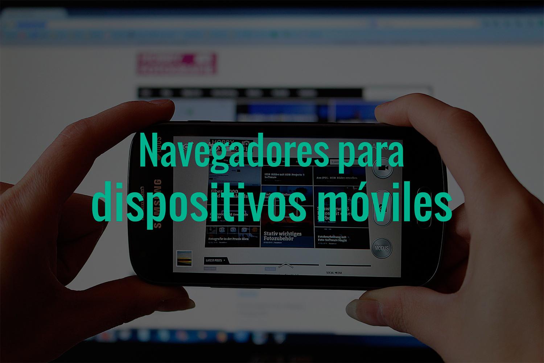 navegadores-para-dispositivos-moviles.jpg